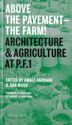 Above the Pavement—the Farm!: Architecture & Agriculture at PF1