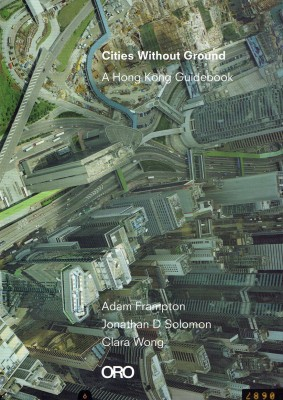 Cities Without Ground: A Hong Kong Guidebook – Currently Unavailable