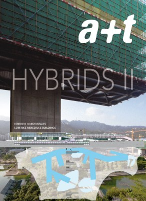 a+t 32. Hybrids II. Low-Rise Mixed-use Buildings