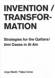 Invention / Transformation: Strategies for the Qattara / Jimi Oases in Al Ain