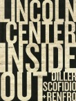 Diller Scofidio + Renfro: Lincoln Centre Inside Out
