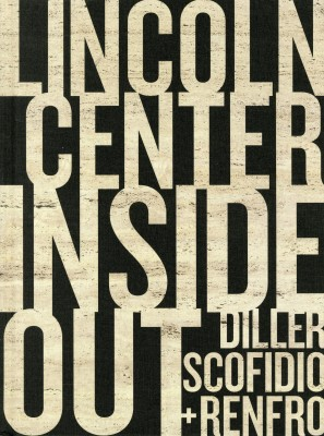 Diller Scofidio + Renfro: Lincoln Centre Inside Out