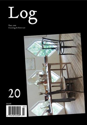 Log 20 | Fall 2010 | Curating Architecture