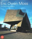 Eric Owen Moss: the Uncertainty of Doing by Paola Giaconia