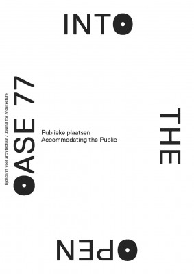 OASE #77: Into the Open, Accommodating the Public