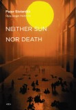 Peter Sloterdijk – Neither Sun Nor Death