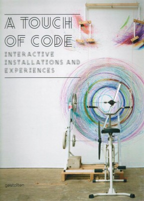 A Touch of Code. Interactive Installations and Experiences