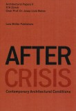 After Crisis: Contemporary Architectural Conditions – Architectural Papers V