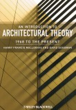 Harry Francis Mallgrave and David Goodman – An Introduction to Architectural Theory: 1968 to the Present