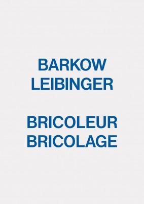 Barkow Leibinger: Bricoleur Bricolage