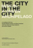 The City in the City – Berlin: A Green Archipelago by Oswald Mathias Ungers et al.