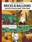 Bricks and Balloons: Architecture in Comic-Strip Form