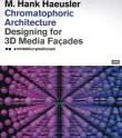 Chromatophoric Architecture: Designing for 3D Media Facades