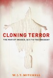 Cloning Terror – The War of Images 9/11 to the Present