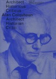 OASE #87: Alan Colquhoun: Architect, Historian, Critic