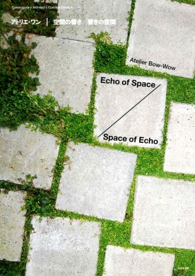 Atelier Bow-wow: Echo of Space / Space of Echo – Temporarily Unavailable