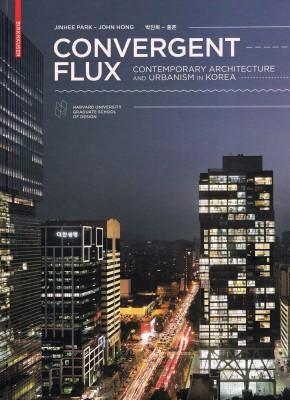 Convergent Flux: Contemporary Architecture and Urbanism in Korea
