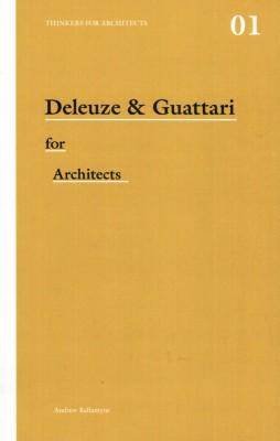 Deleuze and Guattari for Architects