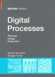 Digital Processes. Planning. Design. Production. Detail Practice