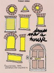 Draw Me A House: A Book of Colouring in, Ideas and Architectural Inspiration