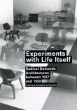 Experiments with Life Itself: Radical Domestic Architecture Between 1937 and 1959
