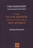 The Foreigner. Two Essays on Exile. Richard Sennett