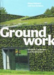 Groundwork Between Landscape and Architecture