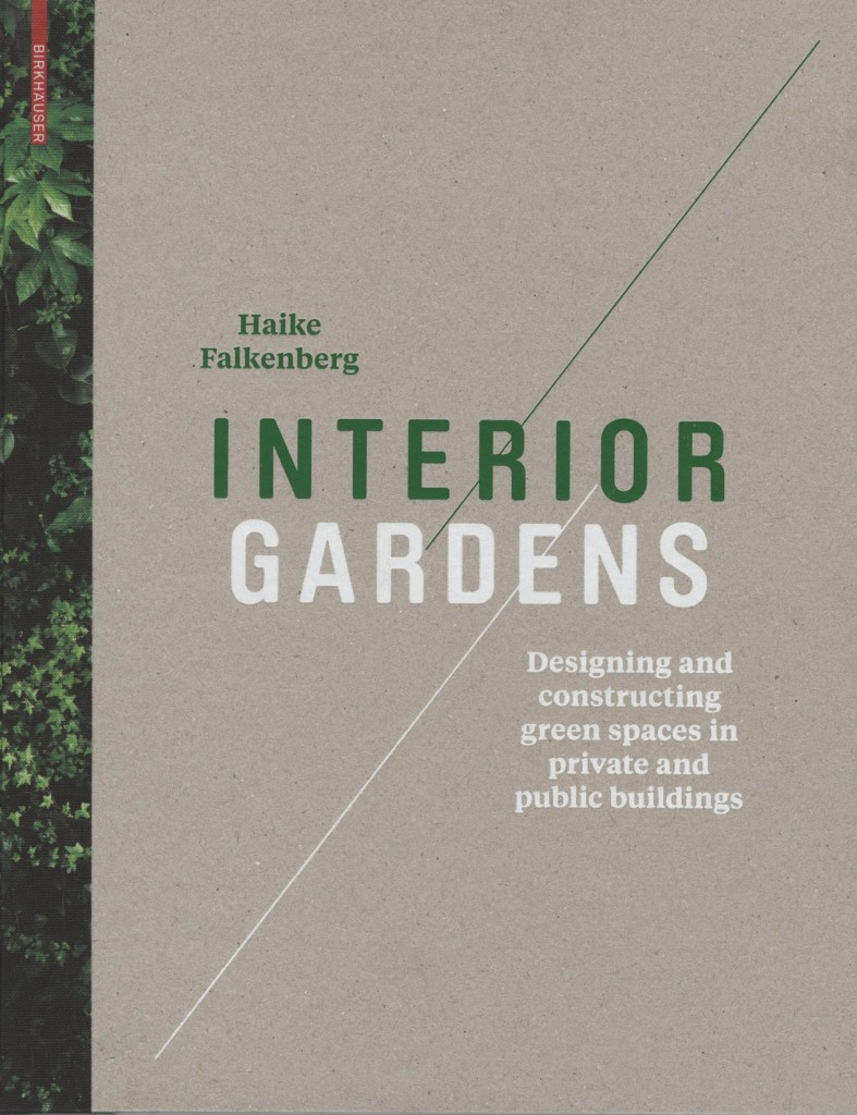 interiorgardens-web-787x1024 Interior Gardens: Designing and Constructing Green Spaces in Private and Public Buildings