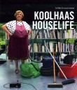 Koolhaas Houselife by Ila Bêka & Louise Lemoine – Currently Unavailable