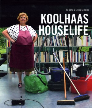Koolhaas Houselife by Ila Bêka & Louise Lemoine – Currently Unavailable