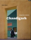 Chandigarh—Living with Le Corbusier
