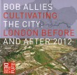 Cultivating the City: London Before and After 2012 – Out of Print