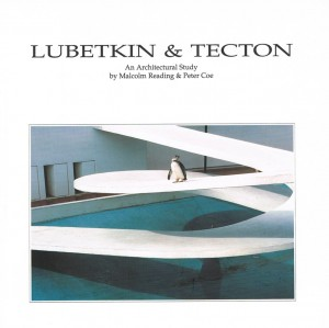 Lubetkin and Tecton: an Architectural Study by Malcolm Reading and Peter Coe