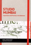 Studio Mumbai: Inspiration and Process in Architecture