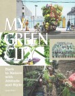 My Green City: Back to Nature with Attitude and Style.