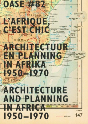 OASE #82 L'Afrique, C'est Chic. Architecture and Planning in Africa 1950-1970.