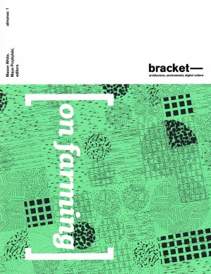 Bracket 1: On Farming – Out of Print
