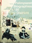 Palimpsests: Biographies of 50 City Districts