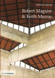 Twentieth Century Architects: Robert Maguire & Keith Murray