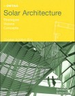 in DETAIL: Solar Architecture. Strategies, Visions, Concepts