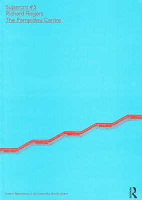 Supercrit #3 Richard Rogers: The Pompidou Centre
