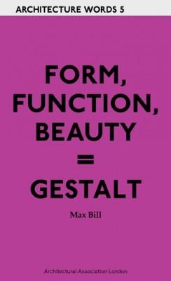 Architecture Words 5 Form, Function, Beauty = Gestalt