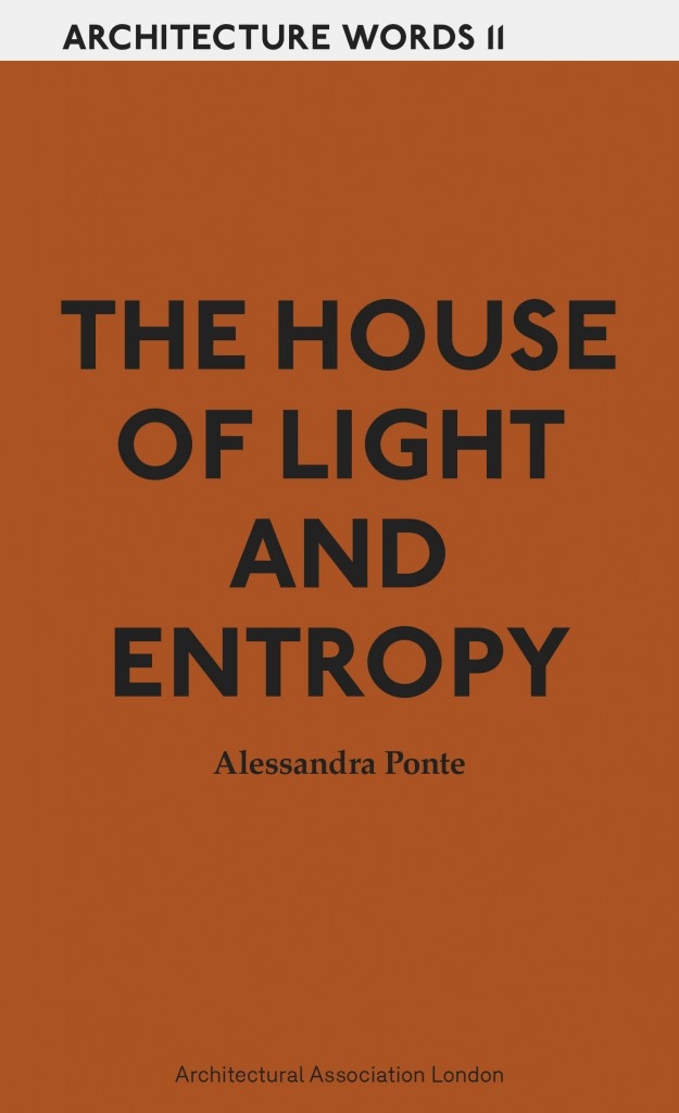 Architecture Words 11 The House Of Light And Entropy