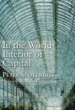 In the World Interior of Capital, by Peter Sloterdijk