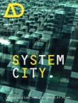 System City: Infrastructure and the Space of Flows, edited by Michael Weinstock