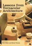 Lessons from Vernacular Architecture, edited by Simos Yannas and Willi Weber