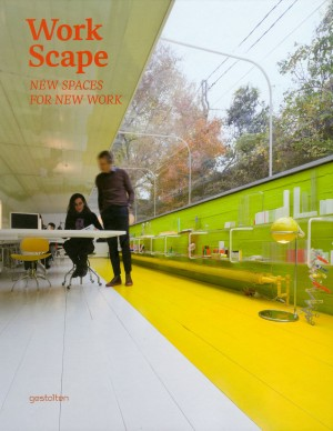 Work Scape: New Spaces for New Work