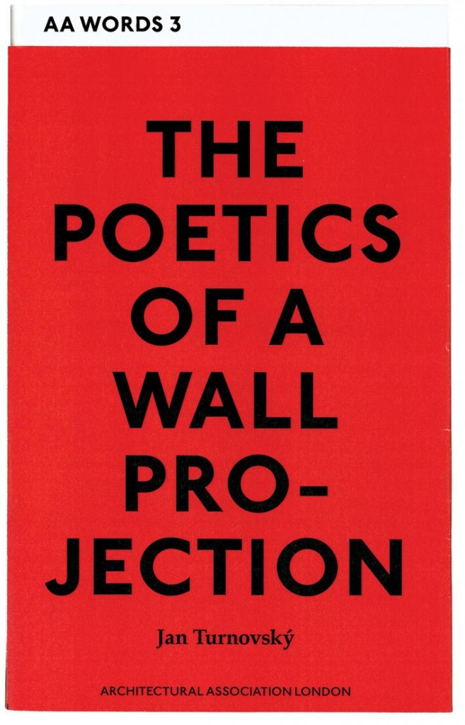 Architecture Words 3 The Poetics Of A Wall Projection Out Print