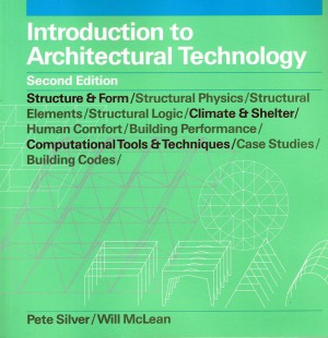 Introduction to Architectural Technology (2nd ed.) by Pete Silver & Will McLean