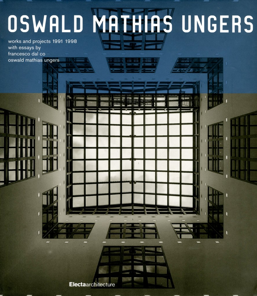 oswald mathias ungers works and projects 1991 1998 out of print aa bookshop. Black Bedroom Furniture Sets. Home Design Ideas